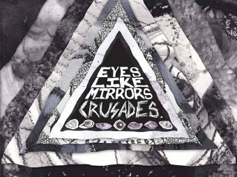 Eyes Like Mirrors – Crusades EP