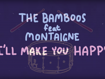 The Bamboos Ft. Montaigne – I'll Make You Happy